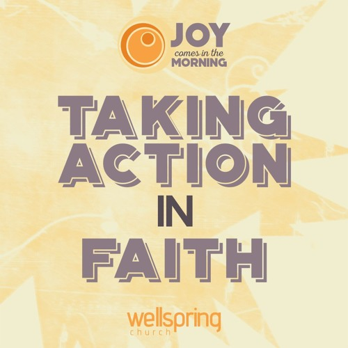 Taking Action In Faith | Pastor Steve Gibson April 2, 2017