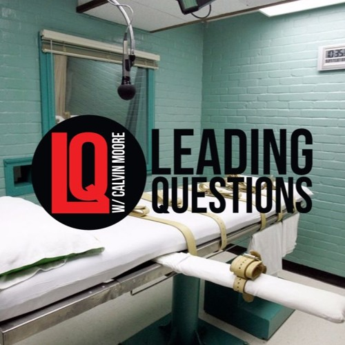 Leading Questions: S2 E12 | Capital Punishment: Justice or Revenge?