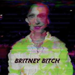 BRITNEY BITCH (PROD. DJMF)