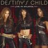 Dancers Break (Studio Version Live Atlanta Destiny's Child)