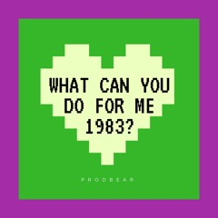 What Can You Do For Me 1983?