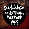 OLD TIME HIP HOP MIX | DJ Sulaco