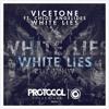 White Lies-Vicetone ft. Chloe Angelides-Deepstay Remix
