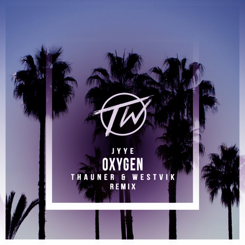 Jyye - Oxygen (Thauner & Westvik Remix)
