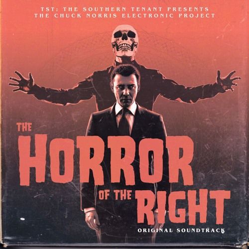 'The Horror Of The Right' Original Soundtrack by TST: The Southern Tenant
