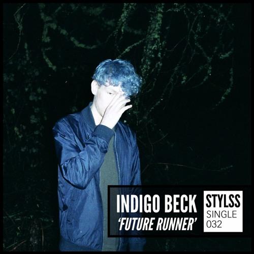 STYLSS Single 032: Indigo Beck - Future Runner