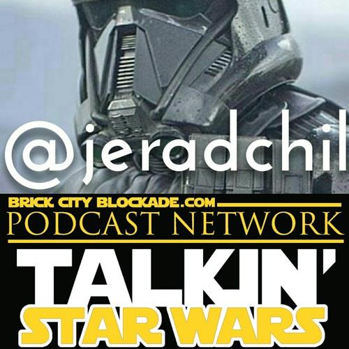 Talkin' Star Wars XII with Jerad Chilson