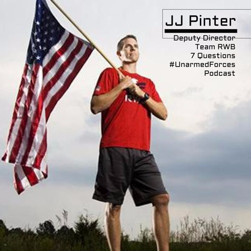 #UnarmedForces Podcast    JJ Pinter   Team RWB