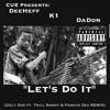 Lets Do It ( Ugly God Remix ) Ft CUE Da Don Ft K1