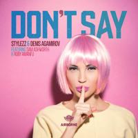 Stylezz, Denis Agamirov ft. Sam Ashworth & Ruby Amanfu - Don't Say [NEENOO Extended Remix]