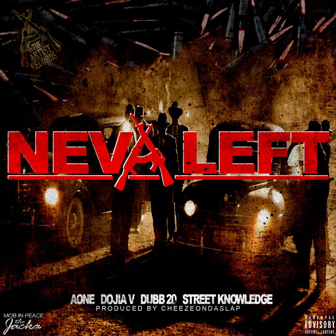 AOne x Dojia V x Dubb 20 x Street Knowledge - Neva Left (Prod. CheezeOnDaSlap) [Thizzler.com Exclusi