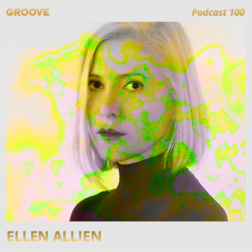 Groove Podcast 100 - Ellen Allien