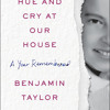 The Hue and Cry at Our House by Benjamin Taylor, read by Benjamin Taylor