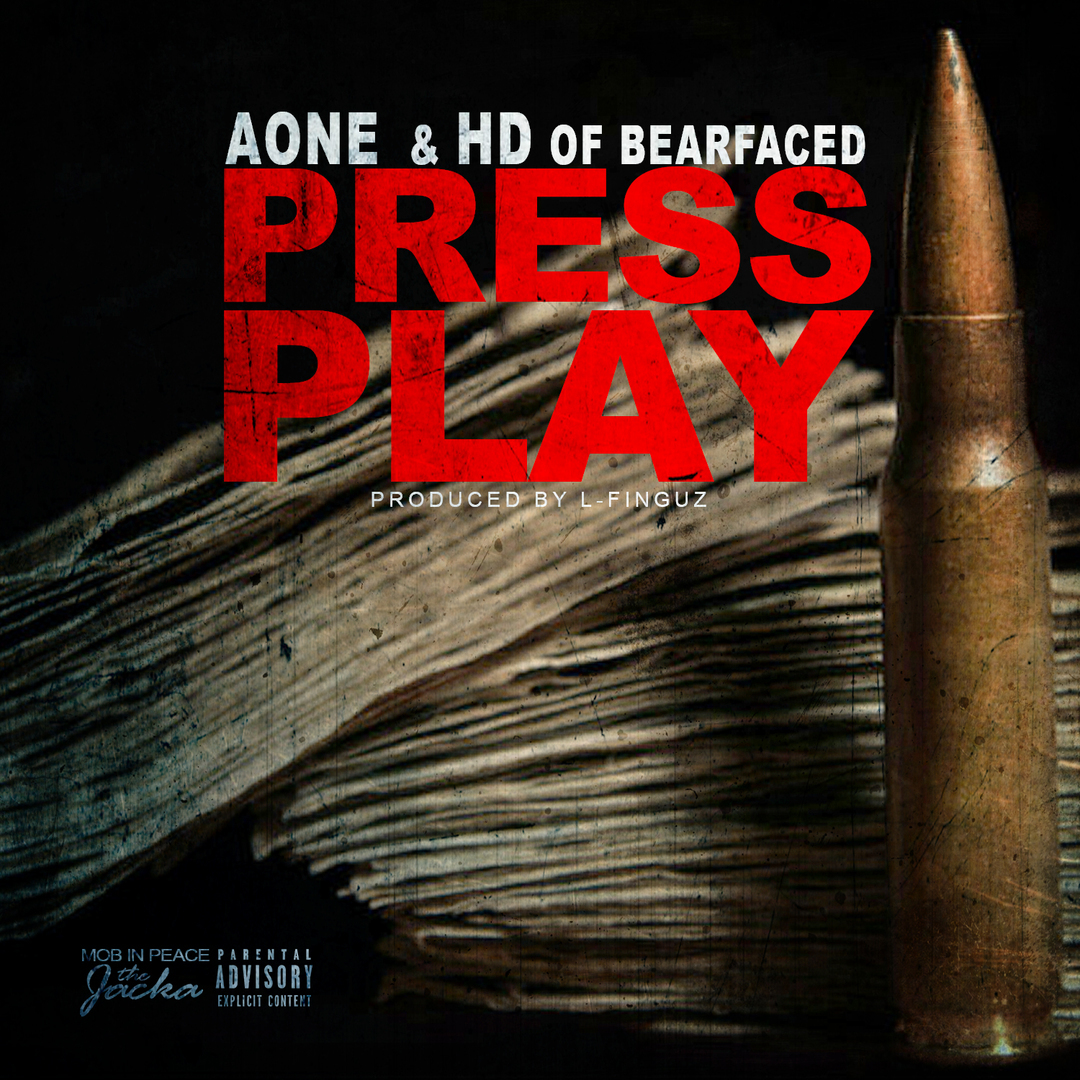 AOne & HD of Bearfaced - Press Play (Prod. L-Finguz) [Thizzler.com Exclusive]