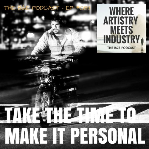 B&EP #083 - Take the Time to Make it Personal