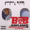B.o.B - Airplanes Ft. Hayley Williams (G Papa & Sera Remix)