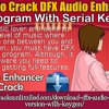 How to crack DFX audio enhancer program with serial key?.mp3