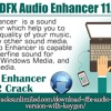 Download DFX Audio Enhancer 11.112 Crack .mp3