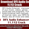 How to download DFX Audio Enhancer 11.112 Crack .mp3