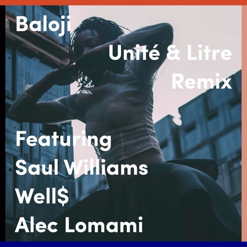Baloji - Unité & Litre (Remix Feat. Saul Williams, Well$, and Alec Lomami)
