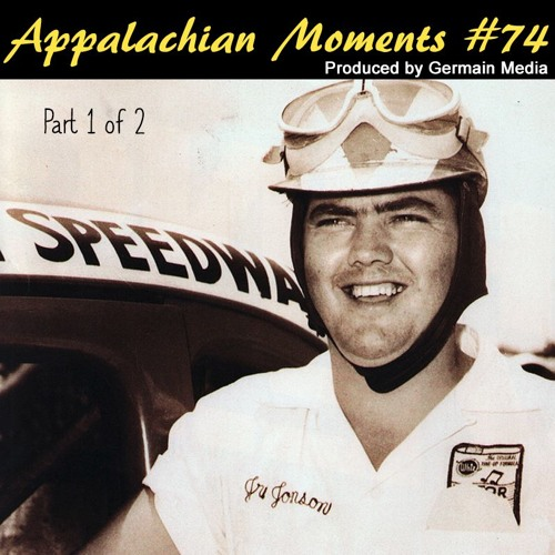 Appalachian Moments #74 -Junior Johnson