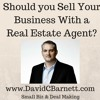 Should You Sell Your Business With A Real Estate Agent- How To Sell A Small Business. David Barnett