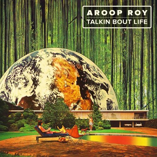 Aroop Roy - Talkin Bout Life (Brisa Remix)