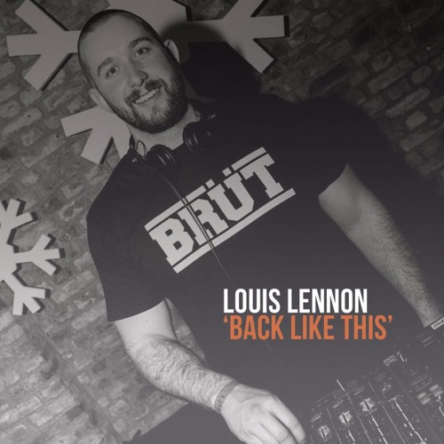FREE DOWNLOAD: Louis Lennon - Back Like This