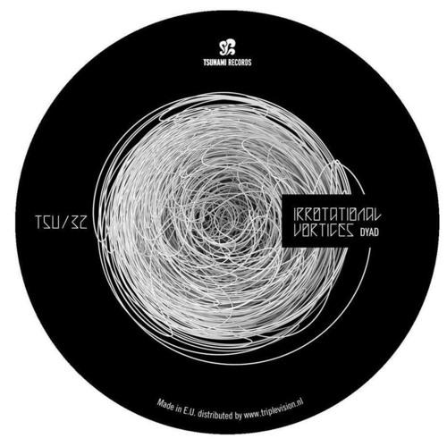 Dyad - Irrotational Vortices (Tsu032)