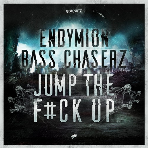 Endymion & Bass Chaserz - Jump The F#ck Up