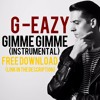 G-Eazy - Gimme Gimme (INSTRUMENTAL) FREE DOWNLOAD