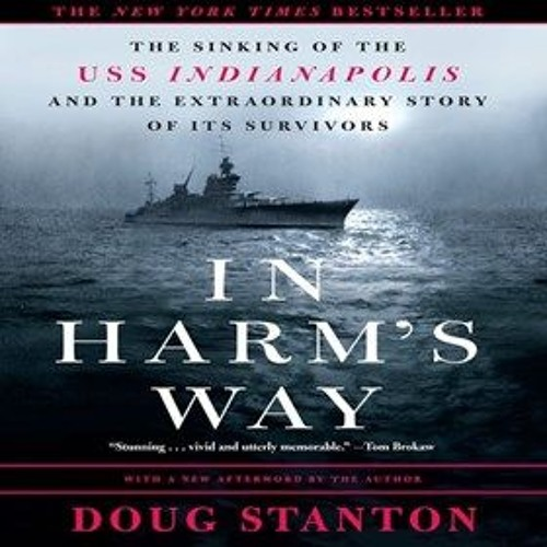 IN HARM'S WAY by Doug Stanton, read by Mark Boyett