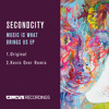 Secondcity - Music Is What Brings Us (Kevin Over Remix)