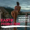 Kantik - Goapa (Monkey Banana) Gadi Dahan & Omri Mordehai (Kantik Club Product)