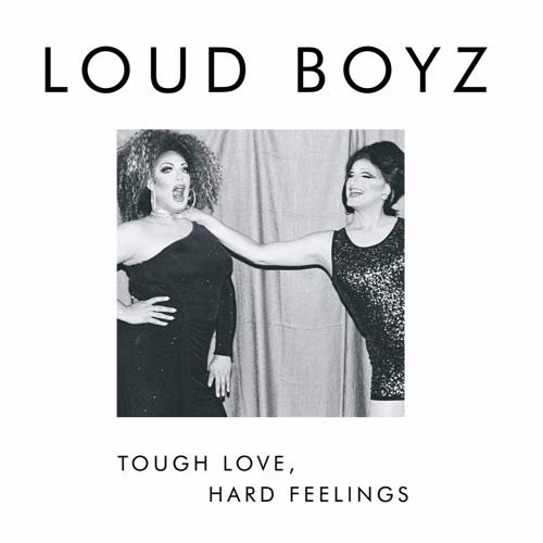 TOUGH LOVE HARD FEELINGS