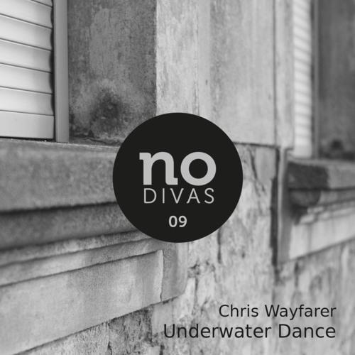 Chris Wayfarer - Underwater Dance EP (No Divas 09)