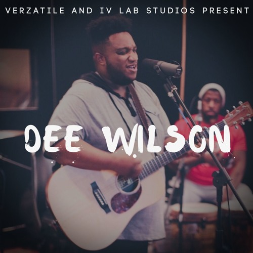 Verzatile and IV Lab Studios Present: Dee Wilson
