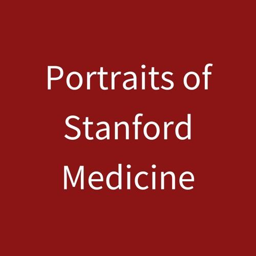 Portraits of Stanford Medicine