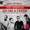Leeroy Thornhill, Max Lyazgin & Hugobeat Feat. Sevenever - Do Me A Favor (Haze-M Remix)