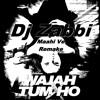 Maahi Ve Remake _ Dj Zabbi . Wajah Tum Ho 2017