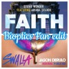 Stevie Wonder Vs. Jason Derulo - Faith & Swalla (Bioptics Fun Edit) BUY = FREE DOWNLOAD