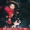 Way Back (Feat. Kap G)(Prod. By Wavo)