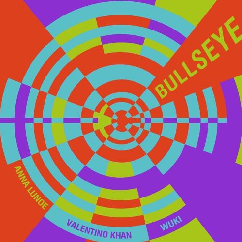 """Anna Lunoe, Valentino Khan, & Wuki - """"Bullseye"""""""