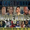 Episode 56 Movie Minds-Bad Superhero Movies That Are Fun