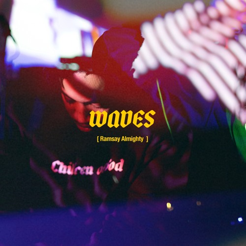WAVES(Prod. Ramsay)