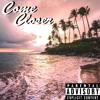 Come Closer (Prod. by Nanzoo)