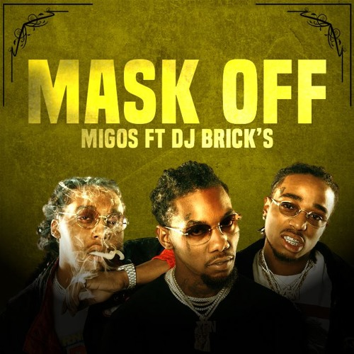 Mask Off - Migos Ft Dj Brick's (Remix)