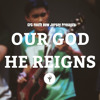 Our God He Reigns - Liveloud (Cover)