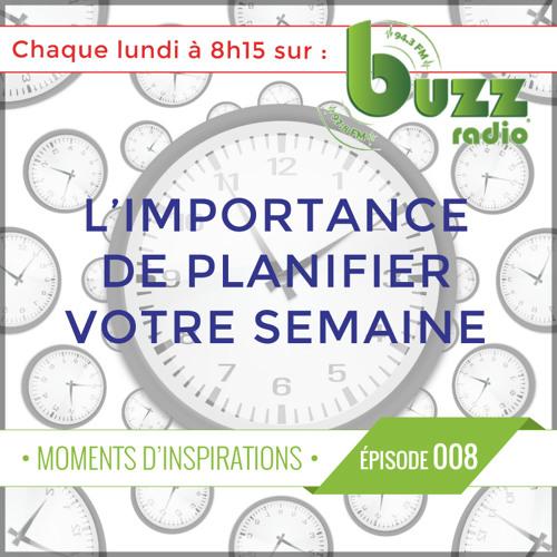 """Pourquoi planifier sa semaine ? - """"Moments d'inspiration"""" - Saison 1 - Épisode 8"""
