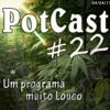 Potcast #22 - Notícias da Maconha e Música de Doidão!